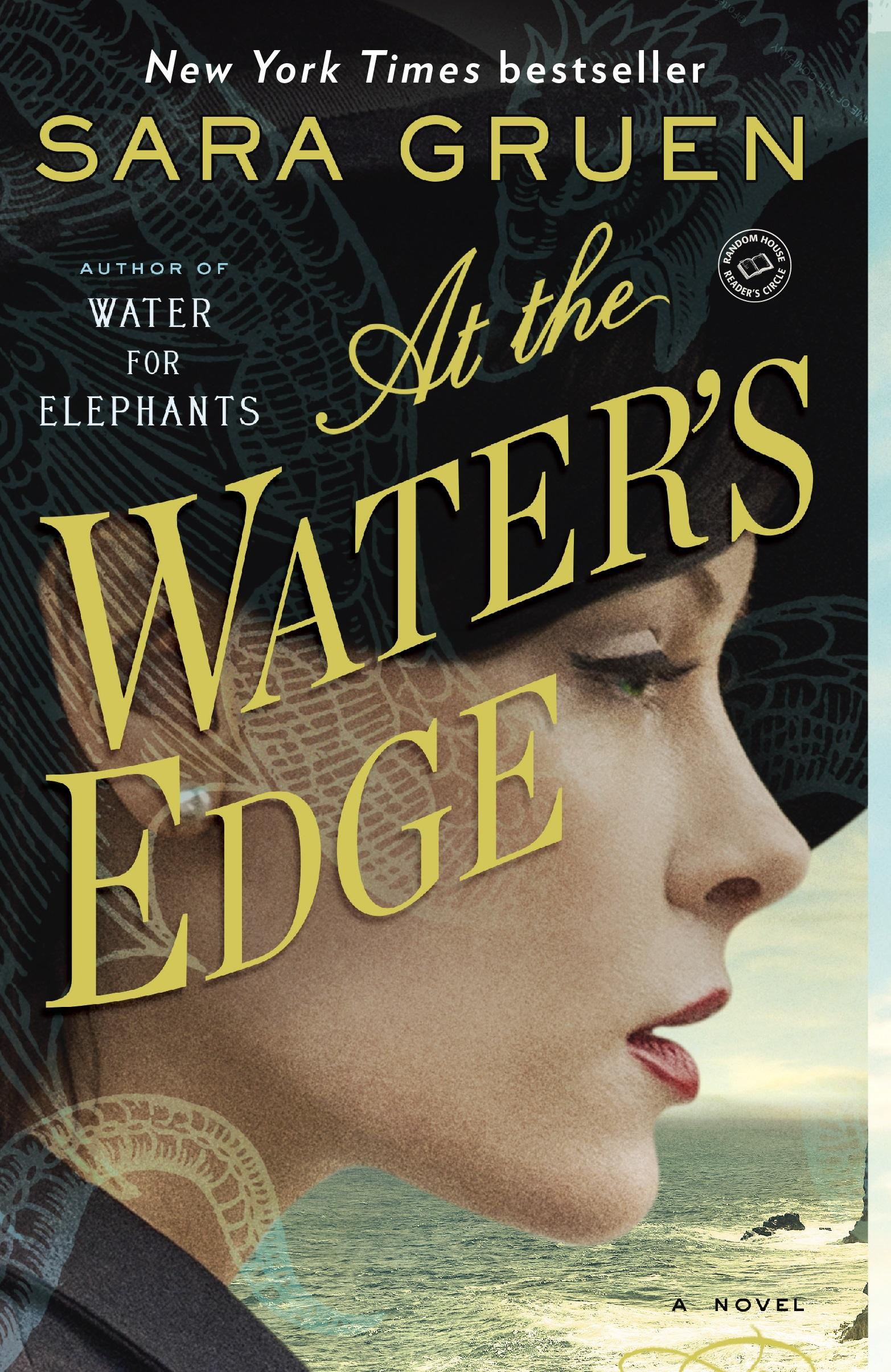 At the Water's Edge (Novel/Historical Fiction) by Sara Gruen / Image courtesy of Spiegel & Grau // Published: 6.17.17