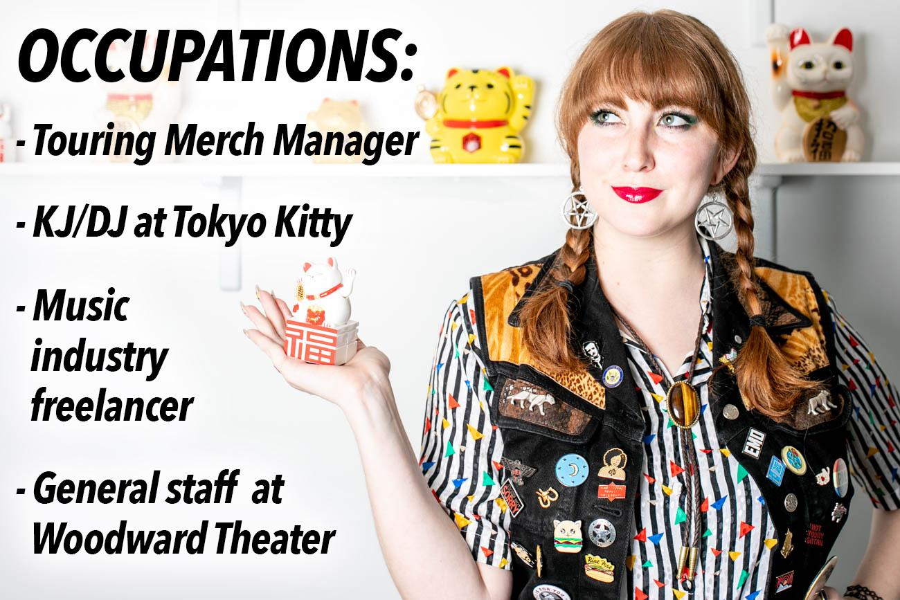 "TURER: ""I'm a touring merch manager, KJ/DJ at Tokyo Kitty, general staffer at The Woodward Theater, and just kind of overall freelancer in the music industry."" / Image: Amy Elisabeth Spasoff // Published: 5.25.18"