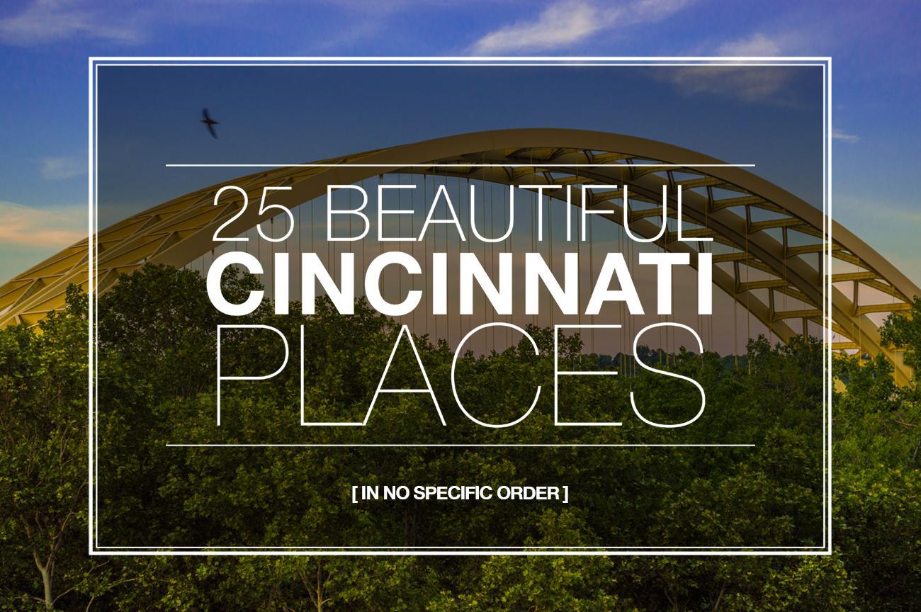25 Of The Most Beautiful Places In Cincy Cincinnati Refined