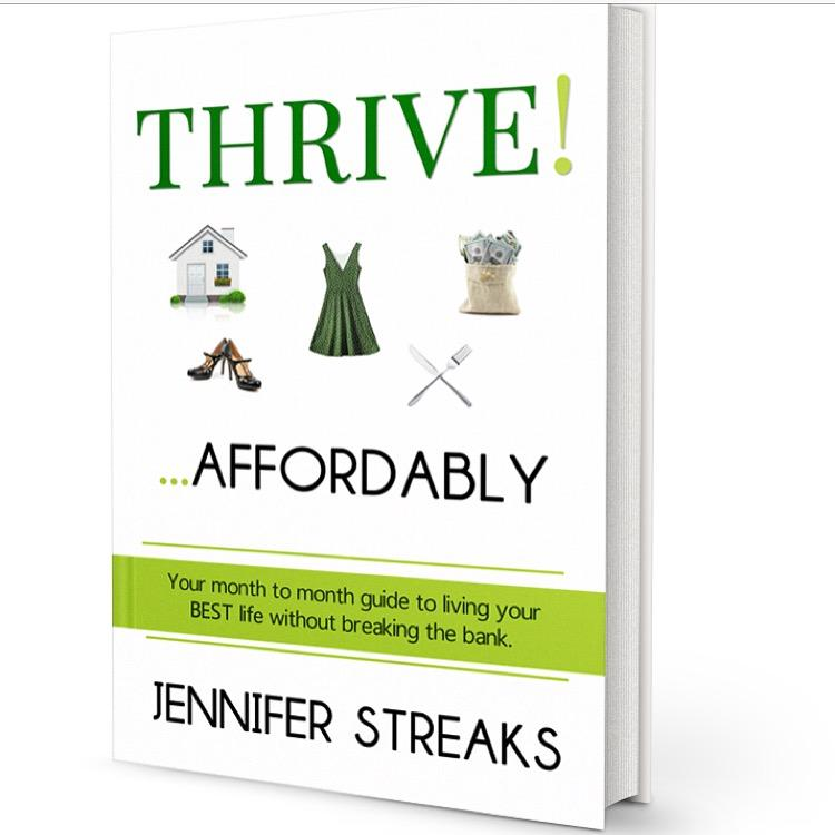 Thrive! ... Affordably: Your month-to-month guide to living your BEST life without breaking the bank (Image: Courtesy Jennifer Streaks)
