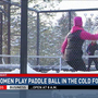 200 women play paddle ball in the cold for a cause