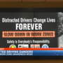 """Distracted Drivers Change Lives Forever"" - Safer Work Zones"