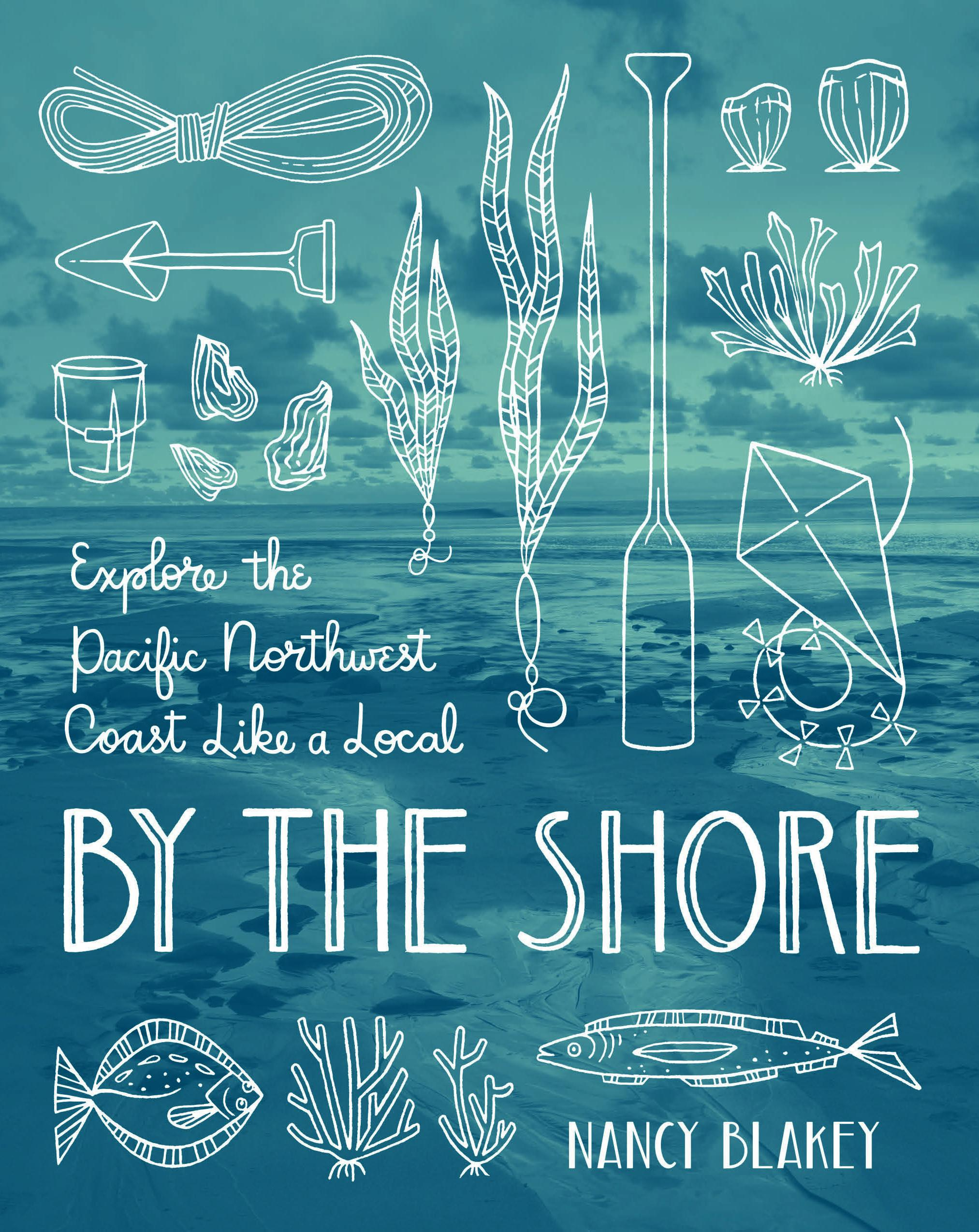 By The Shore: Explore the Pacific Northwest Like a Local by Nancy Blakely. Due out on May 15th from Sasquatch Books, By The Shore comes from Bainbridge Island resident, Nancy Blakely. Organized by seasons, this book is perfect for PNW locals looking for new ways to immerse themselves in coastal life – from beach hikes and road trips to festivals and events. Blakely dives into tide pool exploration, kite festivals, meteor shower watching, tree house and yurt rentals, beach camping trips, squid jigging, full-moon kayak paddles and night bike rides. (Image: Sasquatch Books)