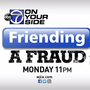 SCAM ALERT: 7 ON YOUR SIDE shows how people are using Facebook friend requests to rob you