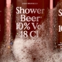This beer is made specifically for drinking in the shower